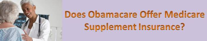 Does Obamacare Offer Medicare Supplement Insurance?